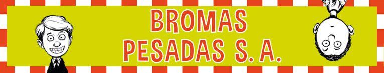 <div>Bromas Pesadas S. A.</div>