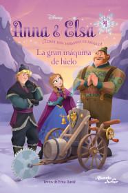 Anna & Elsa. La gran máquina de hielo